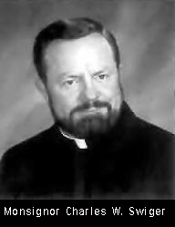 Reverend Monsignor Charles W. Swiger -  1985 to 2001